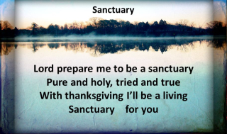 Lord+prepare+me+to+be+a+sanctuary+Pure+and+holy +tried+and+true